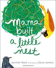 MAMA BUILT A LITTLE NEST by Jennifer Ward