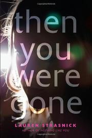 THEN YOU WERE GONE by Lauren Strasnick