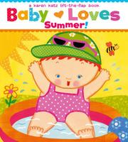 BABY LOVES SUMMER! by Karen Katz