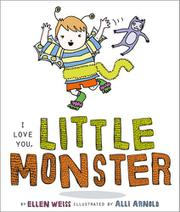 I LOVE YOU, LITTLE MONSTER by Ellen Weiss