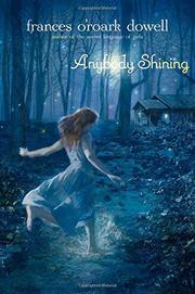 ANYBODY SHINING by Frances O'Roark Dowell