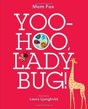 YOO-HOO, LADYBUG! by Mem Fox