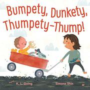 BUMPETY, DUNKETY, THUMPETY-THUMP! by K.L. Going