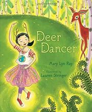 DEER DANCER by Mary Lyn Ray