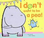 I DON'T WANT TO BE A PEA! by Ann Bonwill