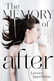 MEMORY OF AFTER by Lenore Appelhans