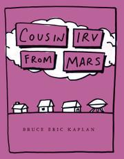 COUSIN IRV FROM MARS by Bruce Kaplan