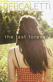 THE LAST FOREVER by Deb Caletti