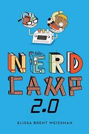 NERD CAMP 2.0 by Elissa Brent Weissman