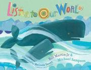 LISTEN TO OUR WORLD by Bill Martin, Jr.