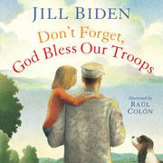 DON'T FORGET, GOD BLESS OUR TROOPS by Jill Biden