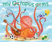 MY OCTOPUS ARMS by Keith Baker