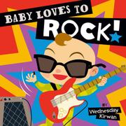 BABY LOVES TO ROCK! by Wednesday Kirwan