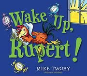 WAKE UP, RUPERT! by Mike Twohy