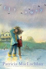 FLY AWAY by Patricia MacLachlan