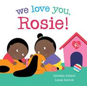 WE LOVE YOU, ROSIE! by Cynthia Rylant