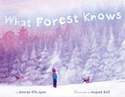 WHAT FOREST KNOWS by George Ella Lyon
