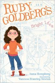 RUBY GOLDBERG'S BRIGHT IDEA by Anna Humphrey