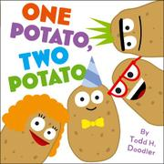 ONE POTATO, TWO POTATO by Todd H.  Doodler