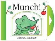 MUNCH! by Matthew Van Fleet