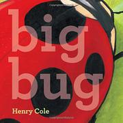 BIG BUG by Henry Cole