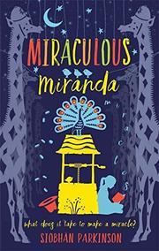 MIRACULOUS MIRANDA by Siobhán Parkinson