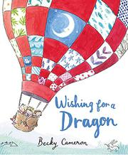 WISHING FOR A DRAGON by Becky Cameron