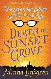 DEATH IN SUNSET GROVE  by Minna Lindgren