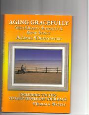 AGING GRACEFULLY by Norma  Roth