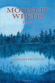MOONLIT WEEDS by Richard Picciuto