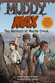 MUDDY MAX by Elizabeth Rusch