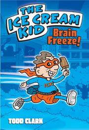 BRAIN FREEZE! by Todd Clark
