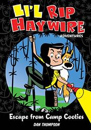 LI'L RIP HAYWIRE ADVENTURES by Dan Thompson