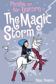 PHOEBE AND HER UNICORN IN THE MAGIC STORM by Dana Simpson