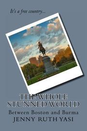 The Whole Stunned World by Jenny Ruth Yasi