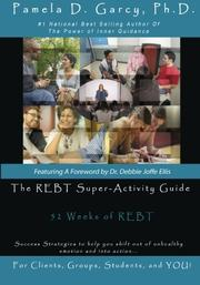 THE REBT SUPER-ACTIVITY GUIDE by Pamela D. Garcy