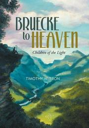 BRUECKE TO HEAVEN by Timothy W. Tron