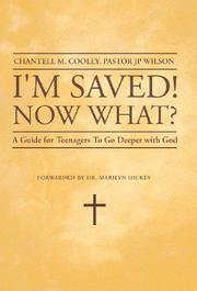 I'm Saved! Now What? by Chantell M. Cooley