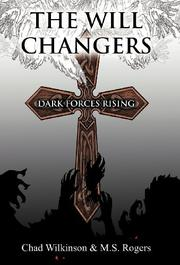 THE WILL CHANGERS by Chad Wilkinson