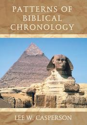 PATTERNS OF BIBLICAL CHRONOLOGY by Lee W. Casperson