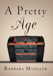 A Pretty Age by Barbara Mueller