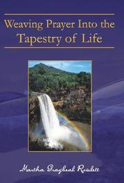 Weaving Prayer Into the Tapestry of Life by Martha Graybeal Rowlett