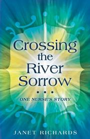 Crossing the River Sorrow by Janet Richards