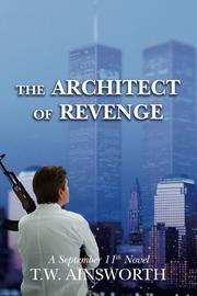 THE ARCHITECT OF REVENGE by T. W. Ainsworth