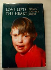 LOVE LIFTS THE HEART by Nancy Crapser Hunt