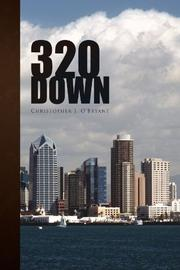 320 DOWN by Christopher J. O'Bryant
