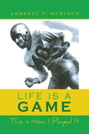 LIFE IS A GAME by Ambrose P. Murtagh