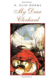 MY DEAR CLOCHARD by A Elio  Borme