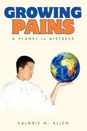 GROWING PAINS - A PLANET IN DISTRESS by Valorie M. Allen