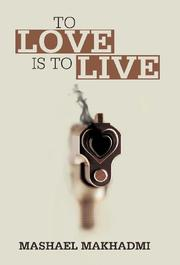 TO LOVE IS TO LIVE by Mashael Makhadmi